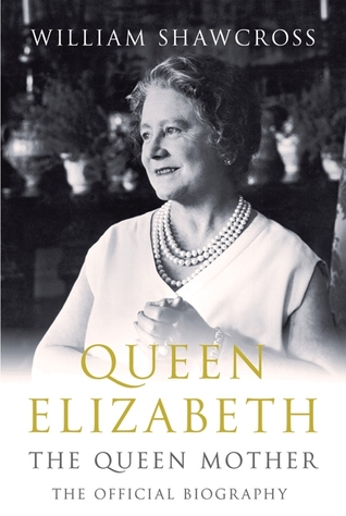 Queen Elizabeth: The Queen Mother: The Official Biography