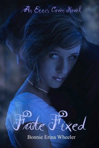 Fate Fixed (Erris Coven, #1)