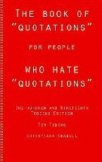 The Book of Quotations for People Who Hate Quotations