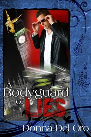 A Bodyguard of Lies by Donna Del Oro