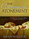 The Continuous Atonement by Brad Wilcox