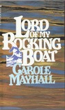 Lord of My Rocking Boat