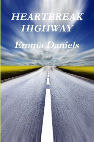 Heartbreak Highway by Emma Daniels