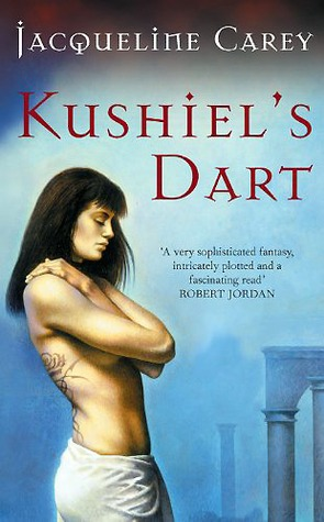 Kushiel's Dart (Phdre's Trilogy #1)