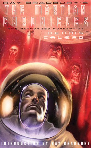 Ray Bradbury's The Martian Chronicles by Dennis Calero
