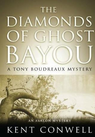Diamonds of Ghost Bayou, The by Kent Conwell
