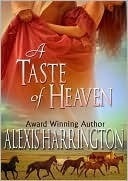 A Taste Of Heaven by Alexis Harrington