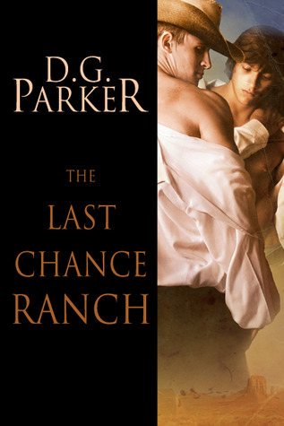 The Last Chance Ranch by D.G. Parker