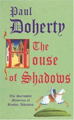 The House of Shadows by Paul Doherty