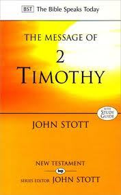 The Message Of 2 Timothy (The Bible Speaks Today: New Testament)