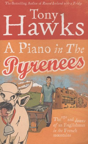 A Piano In The Pyrenees by Tony Hawks