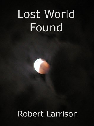 Lost World Found (Volume 1)