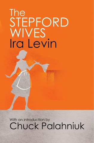 The Stepford Wives by Ira Levin