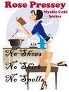 No Shoes, No Shirt, No Spells (Mystic Cafe, #1)