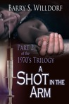 A Shot In The Arm (1970's Trilogy #2)