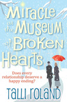 Miracle at the Museum of Broken Hearts by Talli Roland