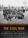 The Civil War: A Brief History