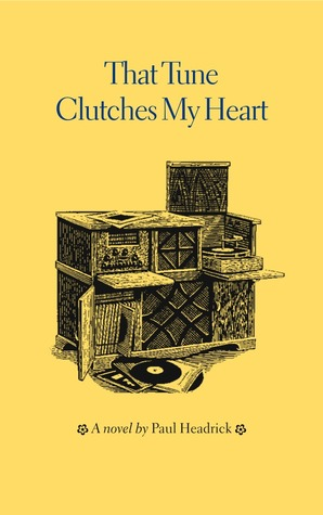 That Tune Clutches My Heart by Paul Headrick