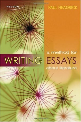 A Method for Writing Essays about Literature by Paul Headrick
