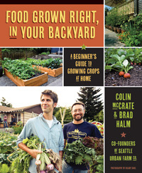 Food Grown Right, In Your Backyard by Colin McCrate