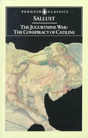 The Jugurthine War and the Conspiracy of Catiline by Sallust