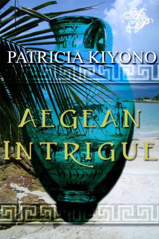 Aegean Intrigue by Patricia Kiyono