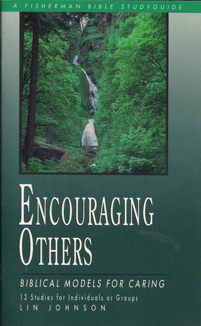 Encouraging Others: Biblical Models for Caring