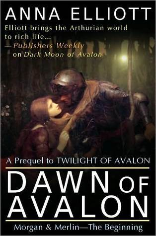 Dawn of Avalon by Anna Elliott