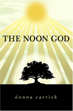 The Noon God by Donna Carrick