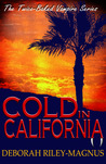 Cold in California by Deborah Riley-Magnus