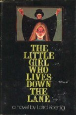 The Little Girl Who Lives Down the Lane by Laird Koenig