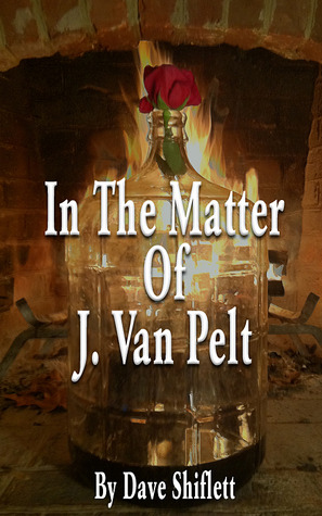 In The Matter Of J. Van Pelt by Dave Shiflett