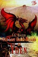 The Last Great Wizard of Yden by S.G. Rogers