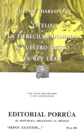 Otelo. La Fierecilla Domada. A Vuestro Gusto. El Rey Lear. by William Shakespeare