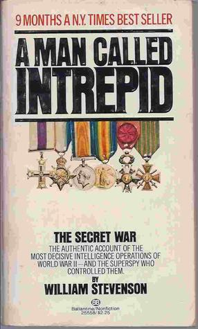 A Man Called Intrepid by William Stevenson