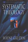 Systematic Theology by Wayne A. Grudem