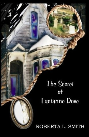 The Secret of Lucianne Dove by Roberta L. Smith