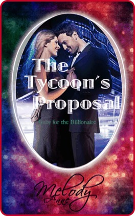 The Tycoon's Proposal by Melody Anne