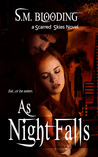 As Night Falls by S.M. Blooding