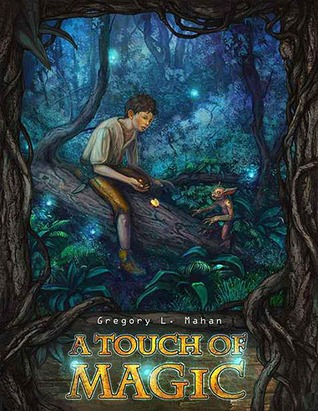 A Touch of Magic by Gregory L. Mahan