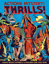 Action! Mystery! Thrills!: Comic Book Covers of the Golden Age, 1933-1945