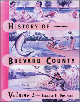 History of Brevard County Vol. 2 by Jerrell H. Schoffner
