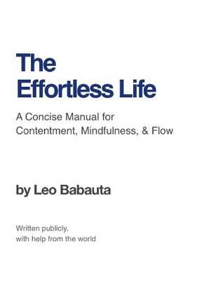 The Effortless Life: A Manual for Contentment, Mindfulness, & Flow