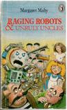 Raging Robots & Unruly Uncles