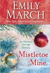 Mistletoe Mine by Emily March