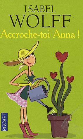 Accroche-toi Anna ! by Isabel Wolff