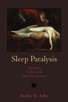 Sleep Paralysis by Shelley R. Adler