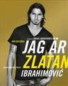 Jag r Zlatan: Zlatans egen berttelse