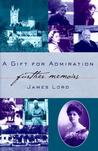 A Gift for Admiration: Further Memoirs