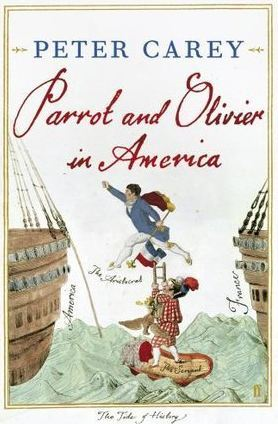 Parrot and Olivier in America by Peter Carey